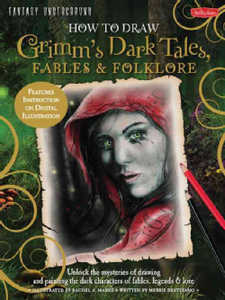 How to Draw Grimms Dark Tales, Fables and Folklore